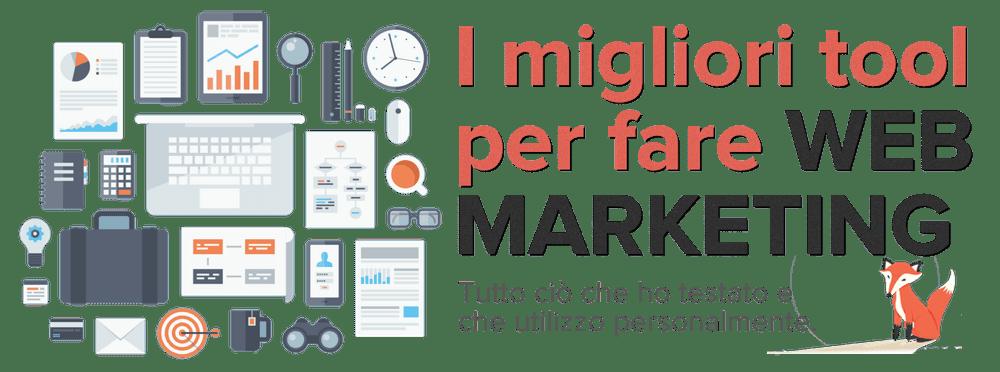 i migliori strumenti per fare webmarketing